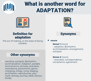adaptation, synonym adaptation, another word for adaptation, words like adaptation, thesaurus adaptation