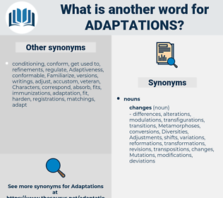 adaptations, synonym adaptations, another word for adaptations, words like adaptations, thesaurus adaptations