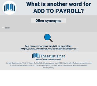 add to payroll, synonym add to payroll, another word for add to payroll, words like add to payroll, thesaurus add to payroll