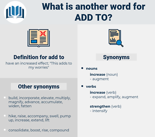 add to, synonym add to, another word for add to, words like add to, thesaurus add to