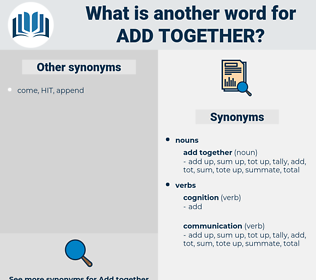 add together, synonym add together, another word for add together, words like add together, thesaurus add together