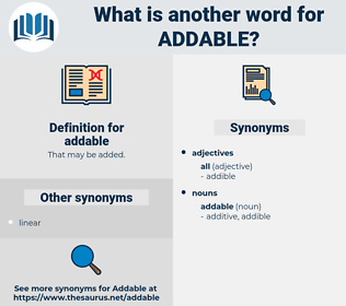 addable, synonym addable, another word for addable, words like addable, thesaurus addable