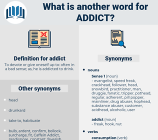 addict, synonym addict, another word for addict, words like addict, thesaurus addict