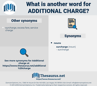 additional charge, synonym additional charge, another word for additional charge, words like additional charge, thesaurus additional charge