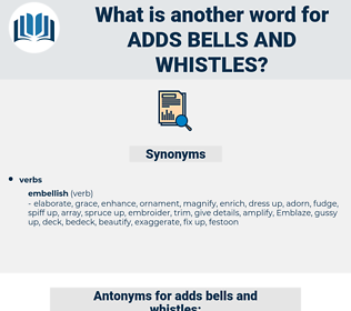 adds bells and whistles, synonym adds bells and whistles, another word for adds bells and whistles, words like adds bells and whistles, thesaurus adds bells and whistles