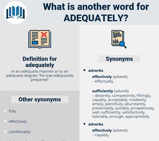 adequately, synonym adequately, another word for adequately, words like adequately, thesaurus adequately
