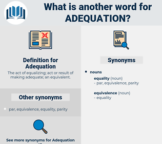 Adequation, synonym Adequation, another word for Adequation, words like Adequation, thesaurus Adequation