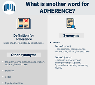 adherence, synonym adherence, another word for adherence, words like adherence, thesaurus adherence