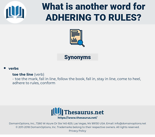adhering to rules, synonym adhering to rules, another word for adhering to rules, words like adhering to rules, thesaurus adhering to rules