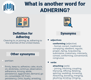 Adhering, synonym Adhering, another word for Adhering, words like Adhering, thesaurus Adhering