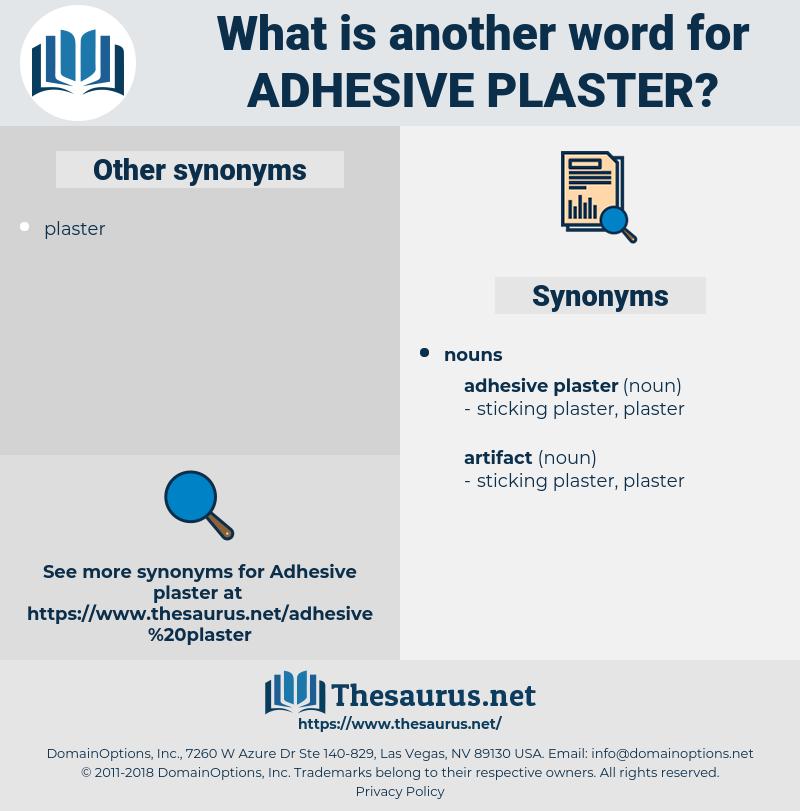 adhesive plaster, synonym adhesive plaster, another word for adhesive plaster, words like adhesive plaster, thesaurus adhesive plaster