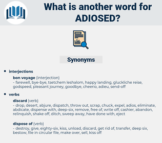 adiosed, synonym adiosed, another word for adiosed, words like adiosed, thesaurus adiosed