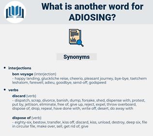 adiosing, synonym adiosing, another word for adiosing, words like adiosing, thesaurus adiosing