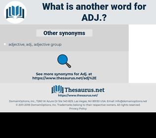 ADJ, synonym ADJ, another word for ADJ, words like ADJ, thesaurus ADJ