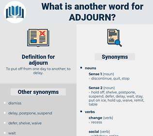 adjourn, synonym adjourn, another word for adjourn, words like adjourn, thesaurus adjourn