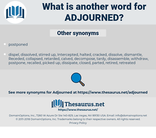 Adjourned, synonym Adjourned, another word for Adjourned, words like Adjourned, thesaurus Adjourned