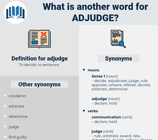 adjudge, synonym adjudge, another word for adjudge, words like adjudge, thesaurus adjudge