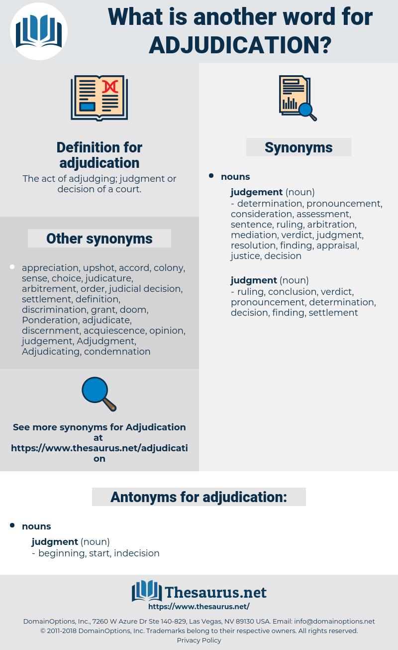 adjudication, synonym adjudication, another word for adjudication, words like adjudication, thesaurus adjudication