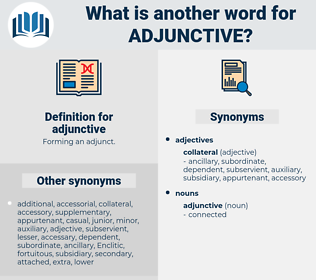 adjunctive, synonym adjunctive, another word for adjunctive, words like adjunctive, thesaurus adjunctive