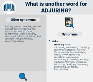 Adjuring, synonym Adjuring, another word for Adjuring, words like Adjuring, thesaurus Adjuring
