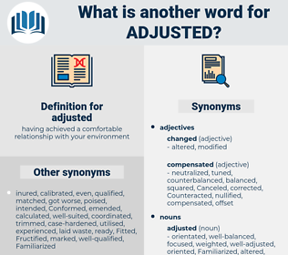 adjusted, synonym adjusted, another word for adjusted, words like adjusted, thesaurus adjusted