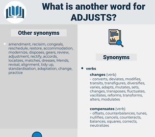 adjusts, synonym adjusts, another word for adjusts, words like adjusts, thesaurus adjusts