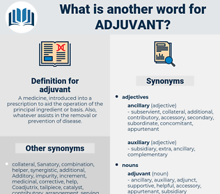 adjuvant, synonym adjuvant, another word for adjuvant, words like adjuvant, thesaurus adjuvant