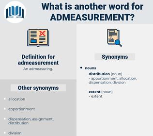 admeasurement, synonym admeasurement, another word for admeasurement, words like admeasurement, thesaurus admeasurement