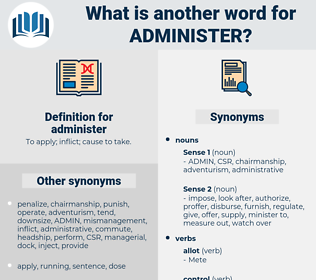 administer, synonym administer, another word for administer, words like administer, thesaurus administer