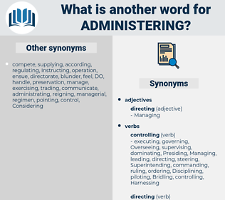 Administering, synonym Administering, another word for Administering, words like Administering, thesaurus Administering