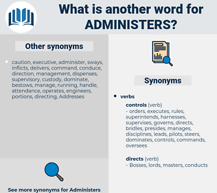 administers, synonym administers, another word for administers, words like administers, thesaurus administers