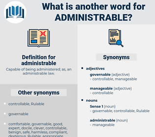 administrable, synonym administrable, another word for administrable, words like administrable, thesaurus administrable