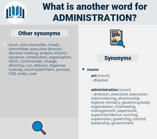 administration, synonym administration, another word for administration, words like administration, thesaurus administration