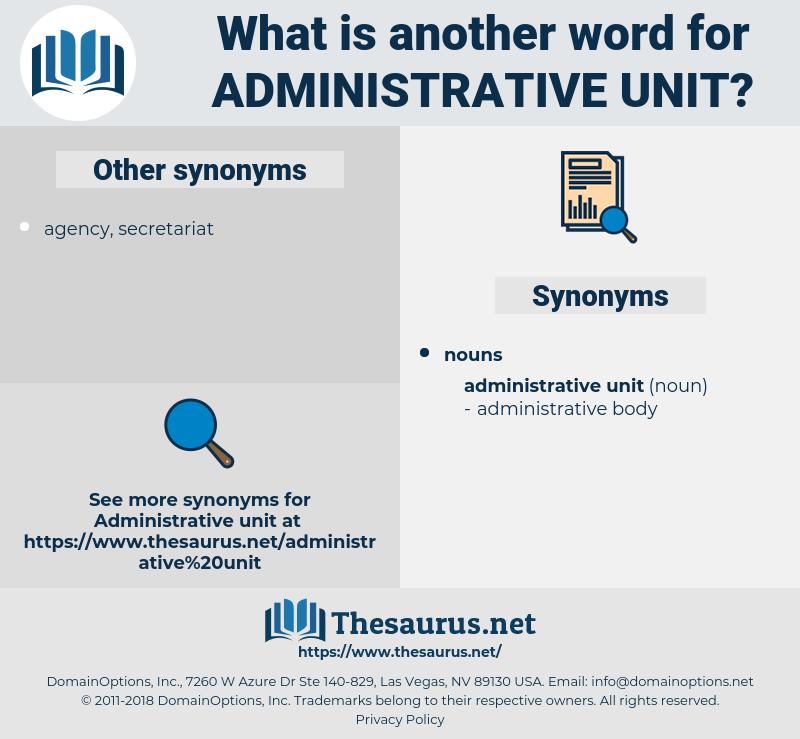 administrative unit, synonym administrative unit, another word for administrative unit, words like administrative unit, thesaurus administrative unit