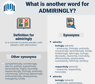admiringly, synonym admiringly, another word for admiringly, words like admiringly, thesaurus admiringly