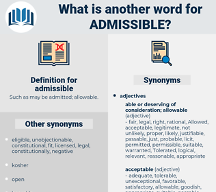 admissible, synonym admissible, another word for admissible, words like admissible, thesaurus admissible