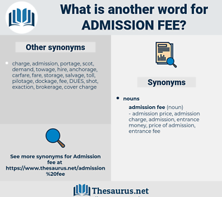 admission fee, synonym admission fee, another word for admission fee, words like admission fee, thesaurus admission fee