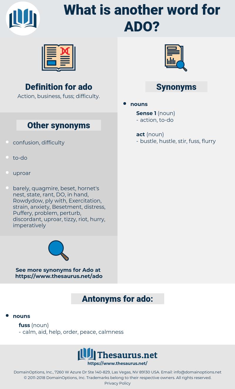 ado, synonym ado, another word for ado, words like ado, thesaurus ado