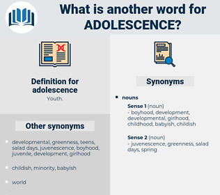 adolescence, synonym adolescence, another word for adolescence, words like adolescence, thesaurus adolescence
