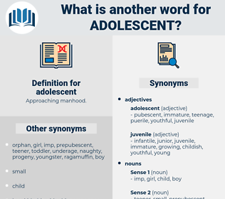 adolescent, synonym adolescent, another word for adolescent, words like adolescent, thesaurus adolescent