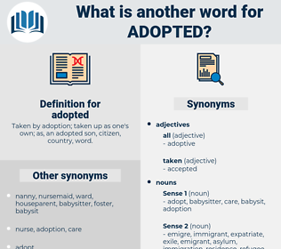 adopted, synonym adopted, another word for adopted, words like adopted, thesaurus adopted