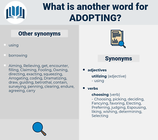 Adopting, synonym Adopting, another word for Adopting, words like Adopting, thesaurus Adopting