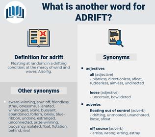 adrift, synonym adrift, another word for adrift, words like adrift, thesaurus adrift