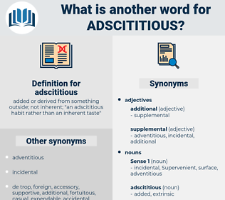 adscititious, synonym adscititious, another word for adscititious, words like adscititious, thesaurus adscititious