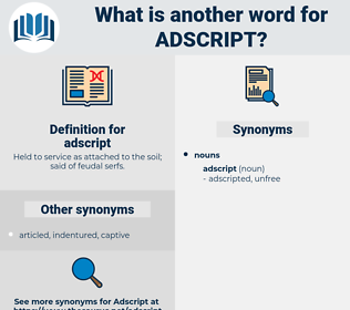 adscript, synonym adscript, another word for adscript, words like adscript, thesaurus adscript