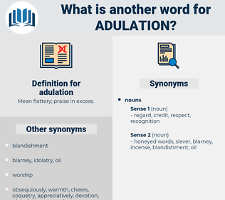 adulation, synonym adulation, another word for adulation, words like adulation, thesaurus adulation