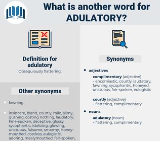 adulatory, synonym adulatory, another word for adulatory, words like adulatory, thesaurus adulatory