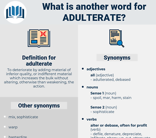 adulterate, synonym adulterate, another word for adulterate, words like adulterate, thesaurus adulterate