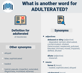 adulterated, synonym adulterated, another word for adulterated, words like adulterated, thesaurus adulterated