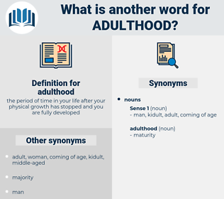 adulthood, synonym adulthood, another word for adulthood, words like adulthood, thesaurus adulthood